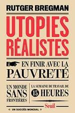 Utopies réalistes  - Rutger Bregman -