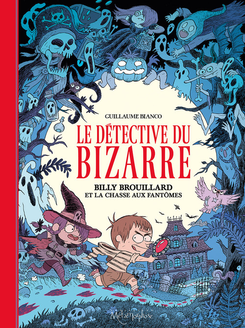 Le détective du bizarre - Tome 01 Billy Brouillard et la chasse aux fantômes - Bianco