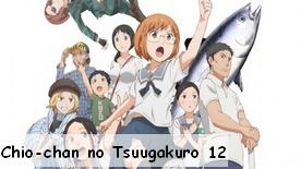 Chio-chan no Tsuugakuro 12 Fin