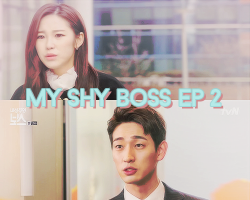 My shy boss ep 2