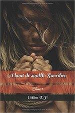 Chronique À bout de souffle tome 1 : Sacrifice de Céline D.H