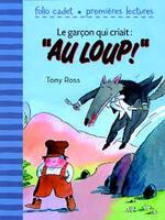 """Le garçon qui criait: """"Au loup!"""""""