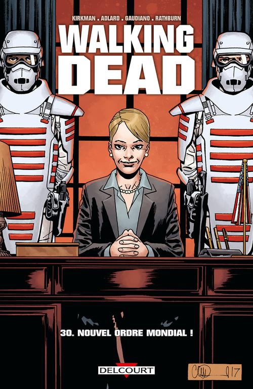 Walking dead - Tome 30 Nouvel ordre mondial ! - Kirkman & Adlard & Gaudiano & Rathburn