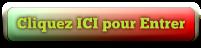 Cliquez ICI pour Entrer