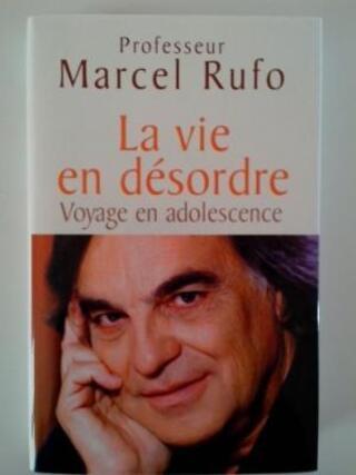 Professeur Marcel RUFO - La vie en désordre.