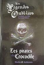 Les légendes oubliées tome 2 : Les pirates du crocodile