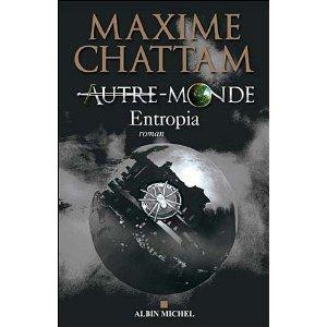 Autre-Monde, Tome 4 : Entropia - Maxime Chattam