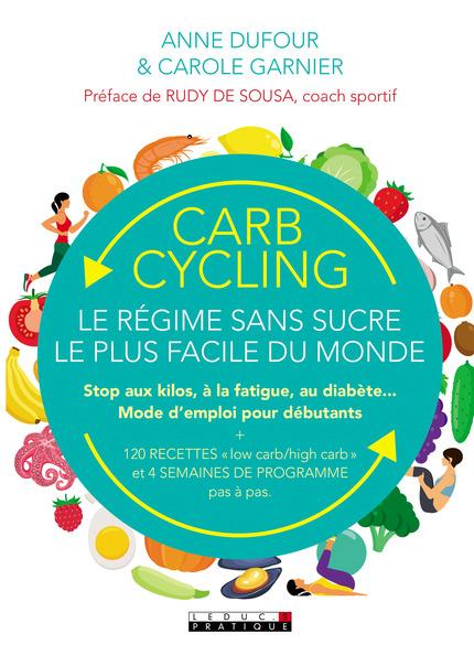 Carb cycling : le régime sans sucre le plus facile du monde - Dufour Anne et Garnier Carole