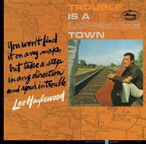 Lee hazlewood-Trouble is a lonesome town