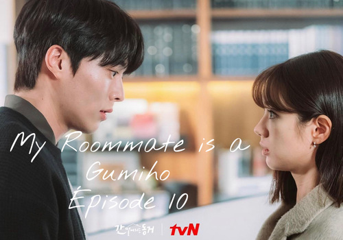My Roommate is a Gumiho EP10