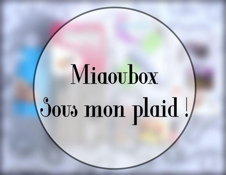 Miaoubox sous mon plaid, la revue de l'impossible ....