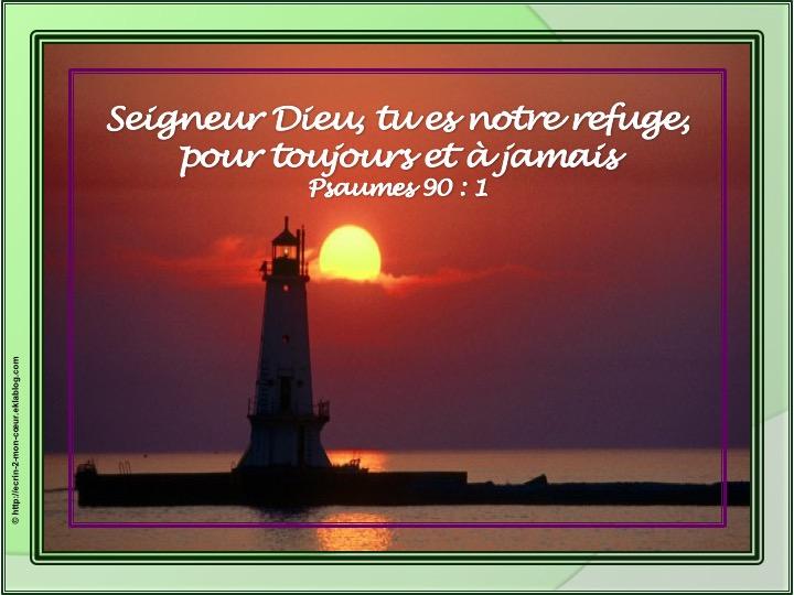 Seigneur Dieu, tu es notre refuge - Psaumes 90 : 1