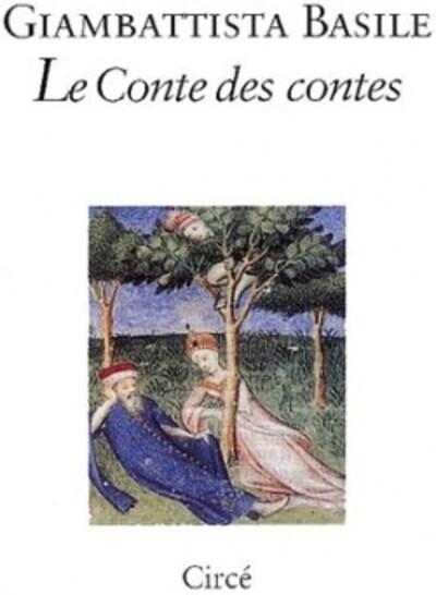 Giambattista Basile - Le Conte des contes ou Pentamerone