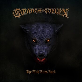 ORANGE GOBLIN - The Wolf Bites Back