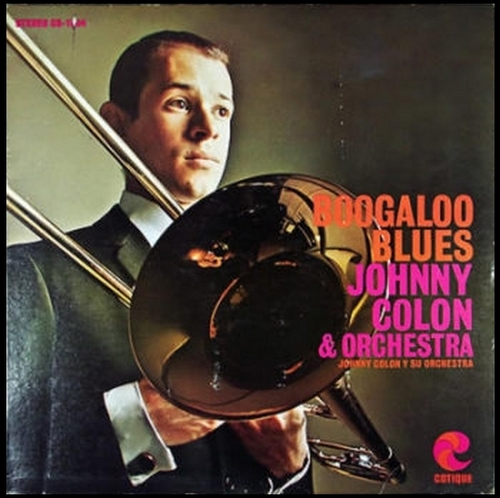 "Johnny Colon & Orchestra : Album "" Boogaloo Blues "" Cotique Records CS 1004 [ US ]"