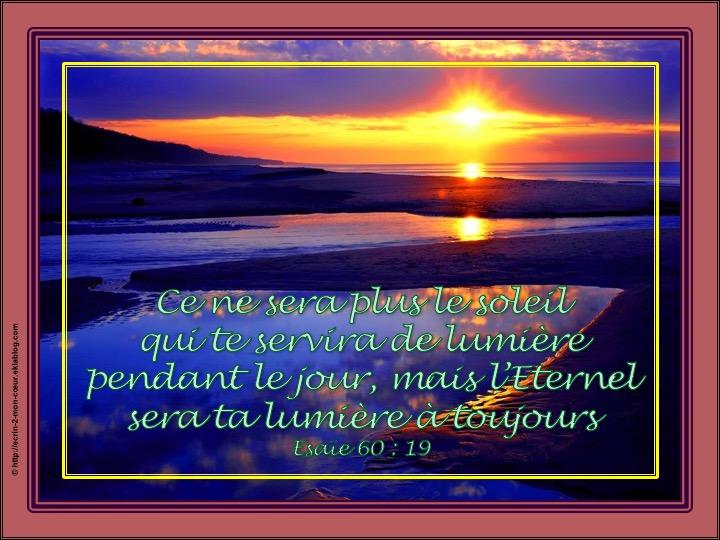 L'éternel sera ta lumière à toujours - Esaïe 60 : 19