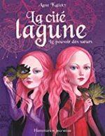 Chronique La cité lagune tome 1 : Le pouvoir des soeurs d'Anne Kalicky