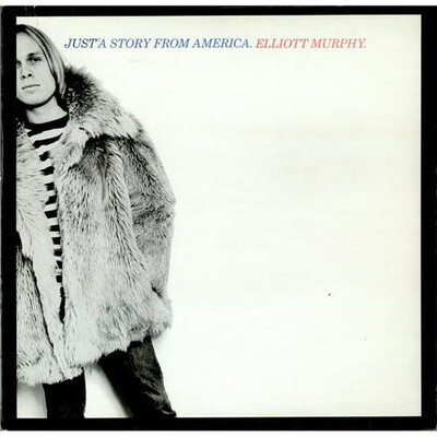 6 Jours avec ...Elliott Murphy -  Partie 1 - Période 1973/1990 : Just a Story from America