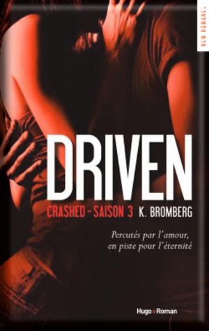 Driven 3 de K. BROMBERG (LC avec Maribel)