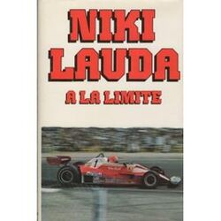 A La Limite - Niki Lauda