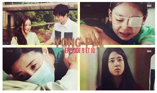 Yong Pal Episode 9 et 10 vostfr [ 12.09.2015 ]