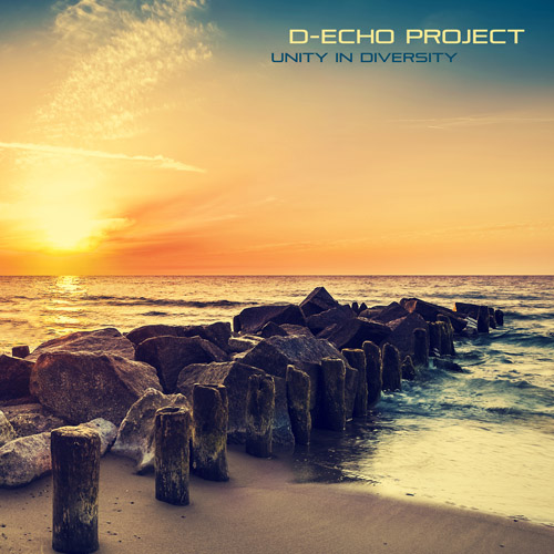 D-Echo Project - Unity in Diversity (2015) [Electro Dub , Ambient , Downtempo]