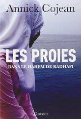 Les proies dans le Harem de Khadafi de Annick Cojean