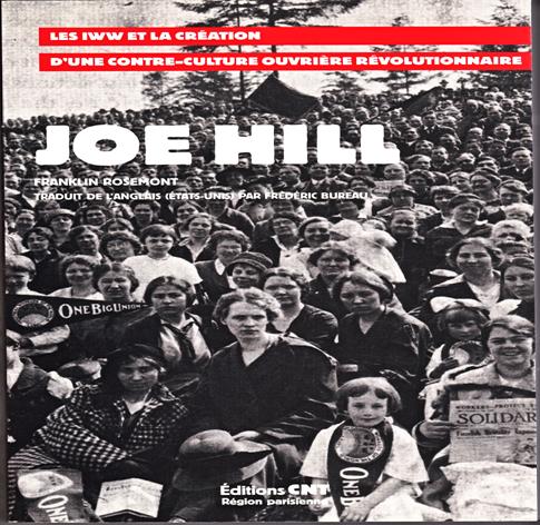 JOE HILL : Les I.W.W. et la création d'une contre-culture révolutionnaire.