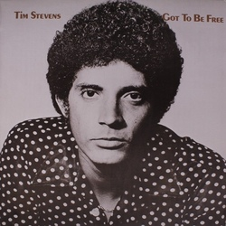 Tim Stevens - Got To Be Free - Complete LP