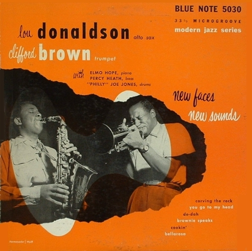 "Lou Donaldson , Clifford Brown : Album "" New Faces-New Sounds "" Blue Note Records BLP 5030 [ US ]"
