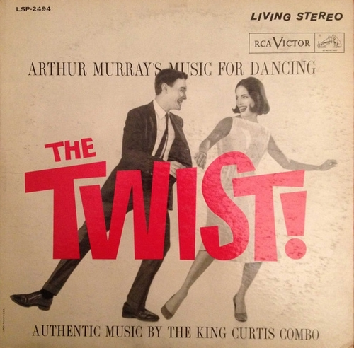 "King Curtis Combo : Album "" Arthur Murray's Music For Dancing The Twist ! "" RCA Victor Records LSP-2494 [ US ]"