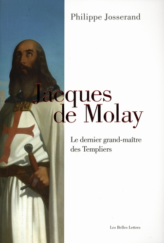 Jacques de Molay   -  Philippe Josserand