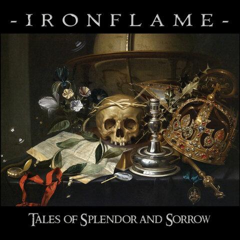 IRONFLAME - Détails et extraits du nouvel album Tales Of Slendor And Sorrow