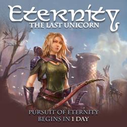 SORTIE : Eternity: The Last Unicorn*