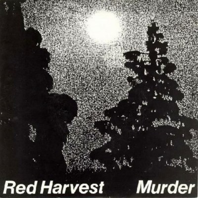 Red Harvest - Murder - 1987