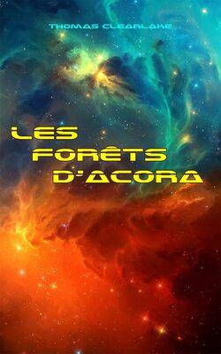 Les forêts d'Acora - Thomas Clearlake