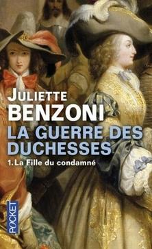 La Guerre des Duchesses, tome 1, La Fille du Condamné ; Juliette Benzoni