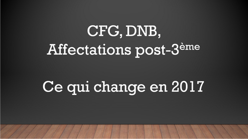 CFG/DNB/Affectation post 3e : ce qui change en 2017