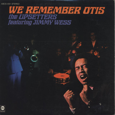 THE UPSETTERS - OTIS REDDING'S BAND - WE REMEMBER OTIS