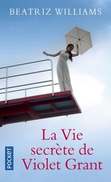 Schuyler Sisters, tome 1, La Vie Secrète de Violet Grant ; Beatriz Williams