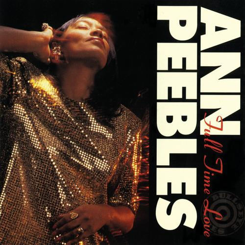 """Ann Peebles : CD """" Full Time Love """" Bullseye Blues Records CD BB 9515 [ US ]"""