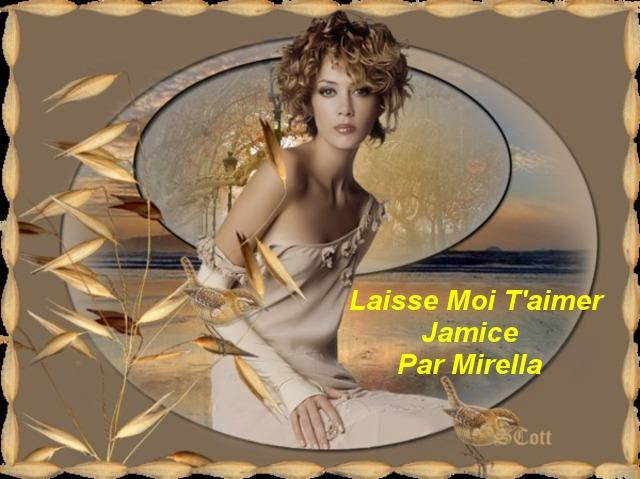 Laisse Moi T'aimer   Jamice par Mirella .