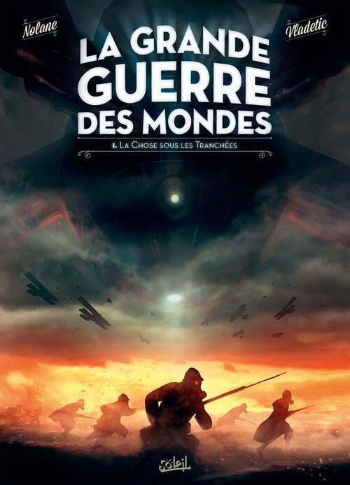 La grande guerre des mondes - Tome 01 La chose sous les tranchées - Nolane & Vladetic