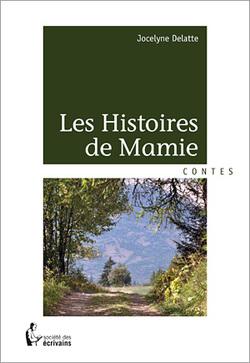 Les Histoires de Mamie - Jocelyne Delatte