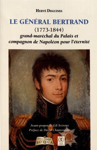 Le Général Bertrand  -  Hervé Degiuines