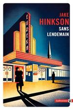 Sans lendemain, Jake Hinkson (traduction : Sophie Aslanides)