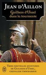Jean d'Aillon, Guilhem d'Ussel dans la tourmente, J'ai lu