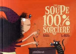 Une soupe 100 % sorcière (S. Quitterie)