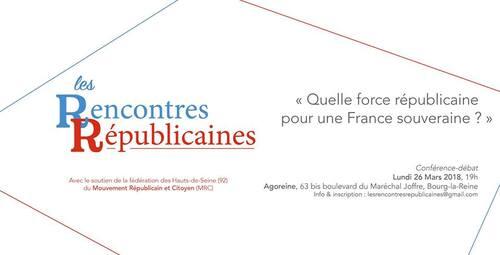 Quelle force républicaine peut-on envisager demain pour une France souveraine ? Débat le 26 mars