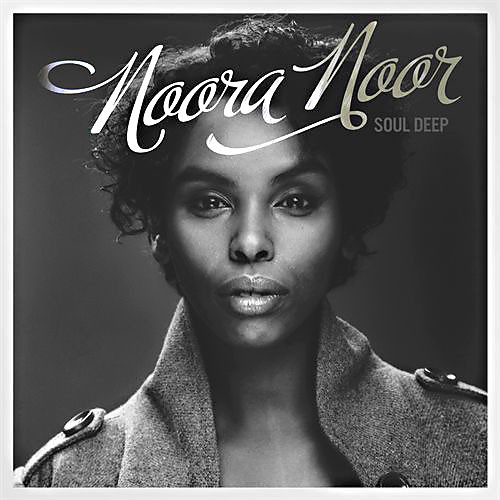 Noora Noor - Soul Deep (2009) [Blues Soul Jazz]